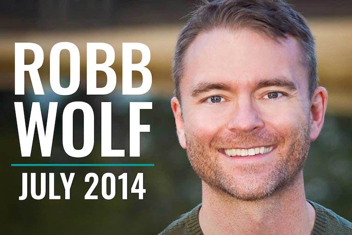 Robb Wolf - July 2014