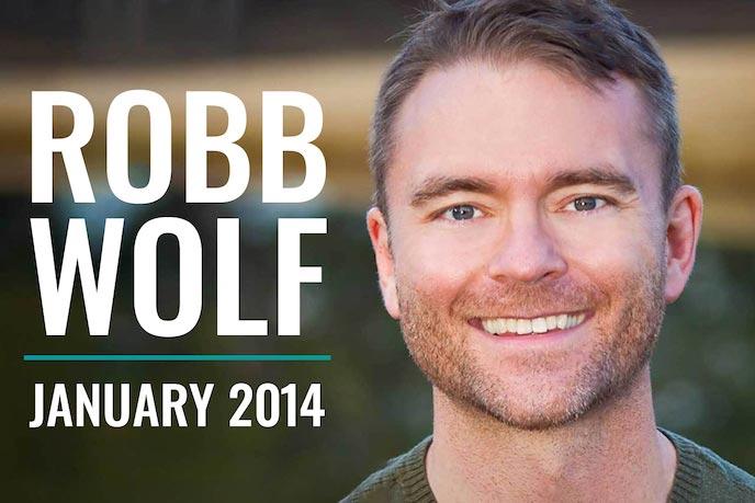 Robb Wolf - January 2014