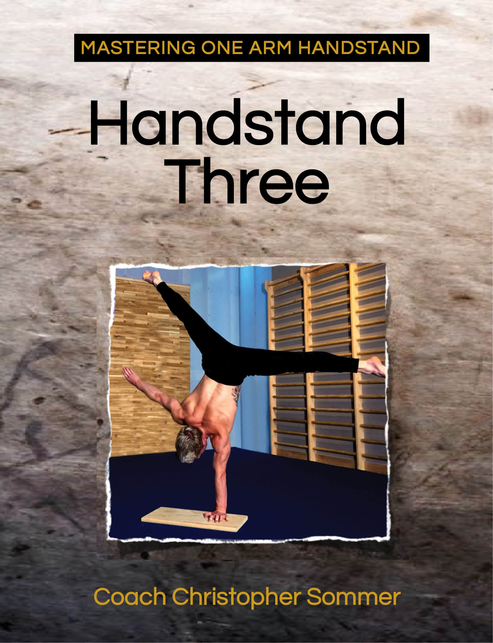 Mastering the one arm handstand